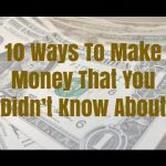 10 Ways To Make Money That You Didn't Know About