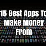 15 Best Apps To Make Money From