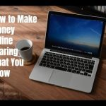 How to Make Money Online Sharing What You Know